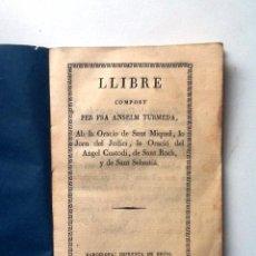 Libros antiguos: LLIBRE COMPOST PER FRA ANSELM TURMEDA. 1824 . Lote 67283109