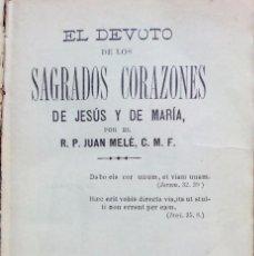 Libros antiguos: EL DEVOTO DE LOS SAGRADOS CORAZONES DE JESUS Y DE MARIA. POR JUAN MELE, 1892. Lote 67580521