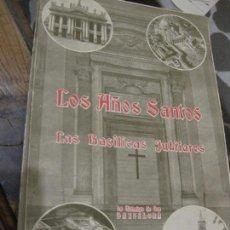 Libros antiguos: LOS AÑOS SANTOS . LAS BASILICAS JUBILARES . VATICANO STA MARIA LA MAYOR AÑO JUBILAR 1925 . Lote 68052961