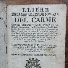 Libros antiguos: LLIBRE DELS MIRACLES DE NRA. SRA. DEL CARME... JOAN ANGEL SERRA. 1701.. Lote 69269901