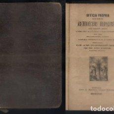 Libros antiguos: OFFICIA PROPRIA. SANCTORUM ARCHIDIOECESIS HISPALENSIS. A-LSEV-1290. Lote 69288085