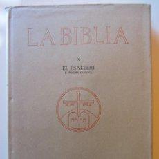 Libros antiguos - LA BIBLIA. EL PSALTERI. PER DOM BONAVENTURA UBACH. ED.MONESTIR DE MONTSERRAT. X. 1932 - 69400465