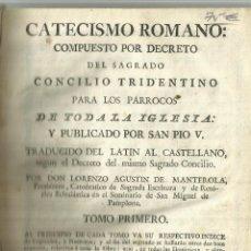 Libros antiguos: CATECISMO ROMANO. DON LORENZO AGUSTIN DE MANTEROLA. TOMO I. MADRID. 1797. Lote 69474297