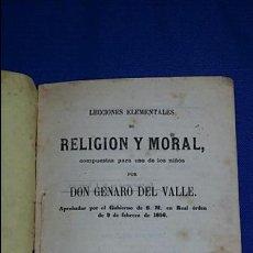 Libros antiguos: LECCIONES ELEMENTALES DE RELIGION Y MORAL COMPUESTAS PARA USO DE NIÑOS. GENARO DEL VALLE 1862. Lote 69862065