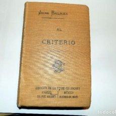 Libros antiguos: EL CRITERIO. JAIME BALMES. PARÍS-MÉXICO, 1907. Lote 70527065