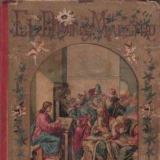 Libros antiguos: FERNANDEZ Y SANCHEZ, ILDEFONSO: EL DIVINO MAESTRO. CUADROS DE LA VIDA DE JESÚS. 1899 . Lote 71129581