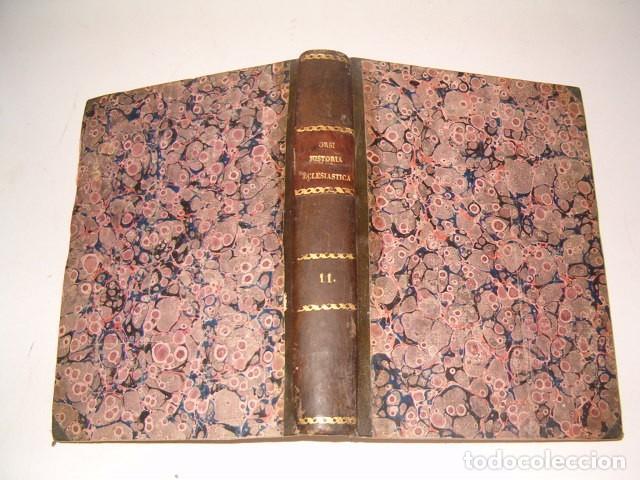 HISTORIA ECLESIASTICA: TOMO XI: LA HISTORIA DE LA IGLESIA HASTA EL AÑO 401. RM78139. (Libros Antiguos, Raros y Curiosos - Religión)