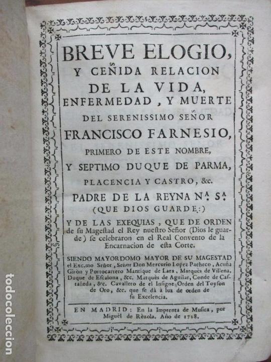 BREVE ELOGIO, Y CEÑIDA RELACIÓN DE LA VIDA, ENFERMEDAD...FRANCISCO FARNESIO. 1728. 3 OBRAS EN 1 VOL. (Libros Antiguos, Raros y Curiosos - Religión)