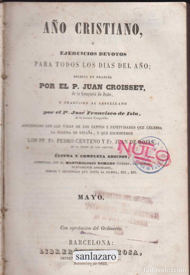 AÑO CRISTIANO O EJERCICIOS DEVOTOS P JUAN CROISSET 589 PAGS BARCELONA AÑO 1853 LR3792 (Libros Antiguos, Raros y Curiosos - Religión)