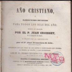 Libros antiguos: AÑO CRISTIANO O EJERCICIOS DEVOTOS P JUAN CROISSET 589 PAGS BARCELONA AÑO 1853 LR3792. Lote 72001807