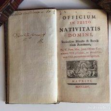 Libros antiguos: OFFICIUM IN FESTO NATIVITATIS DOMINI : SECÚNDUM MISSÂLE & BREVIÂRIUM ROMANUM... (1764). Lote 72268299
