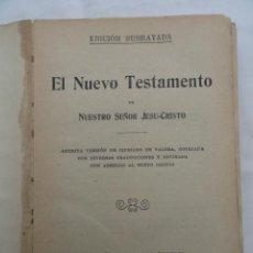 Libros antiguos: LIBRO NUEVO TESTAMENTO EDICIÓN SUBRAYADA. AÑO 1910.. Lote 72697959