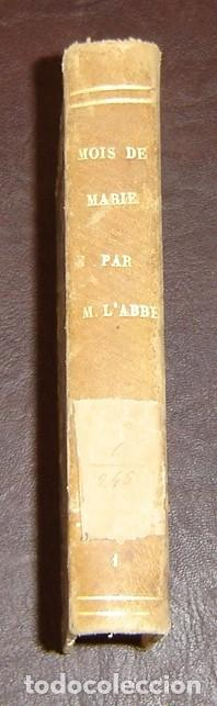 MOIS DE MARIE PAR L'ABBÉ DEMANGE - TOME 1 - PARIS 1859 (Libros Antiguos, Raros y Curiosos - Religión)