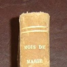 Libros antiguos: MOIS DE MARIE PAR L'ABBÉ DEMANGE - TOME 1 - PARIS 1859. Lote 72753607