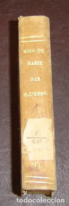 MOIS DE MARIE PAR L'ABBÉ DEMANGE - TOME 2 - PARIS 1859 (Libros Antiguos, Raros y Curiosos - Religión)