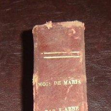 Libros antiguos: MOIS DE MARIE NOTRE DAME DES VICTOIRES-ABBÉ BLASTER - PARIS 1855. Lote 72793891