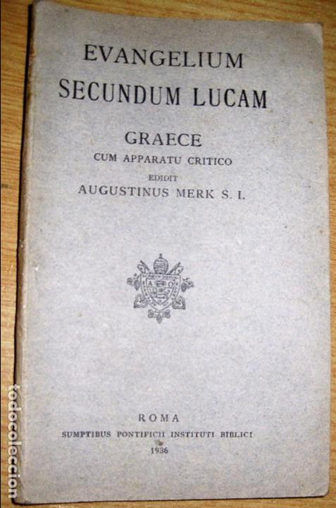 EVANGELIUM SECUNDUM LUCAM , GRAECE . AGUSTINUS MERK . GRIEGO AÑO 1936 EVANGELIO (Libros Antiguos, Raros y Curiosos - Religión)
