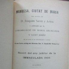 Libros antiguos: MANRESA, CIUTAT DE MARIA. JOAQUIM SARRET Y ARBÓS.. Lote 74560775