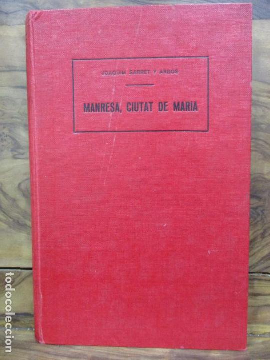 Libros antiguos: MANRESA, CIUTAT DE MARIA. JOAQUIM SARRET Y ARBÓS. - Foto 2 - 74560775