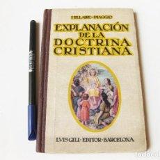 Libros antiguos: EXPLANACION DE LA DOCTRINA CRISTIANA. HILLAIRE PIAGGIO. LUIS GILI EDITOR. BARCELONA 1926. Lote 74926679