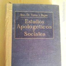 Libros antiguos: ESTUDIOS APOLOGETICOS Y SOCIALES-DR.TORRAS Y BAGES,1914. Lote 75360975
