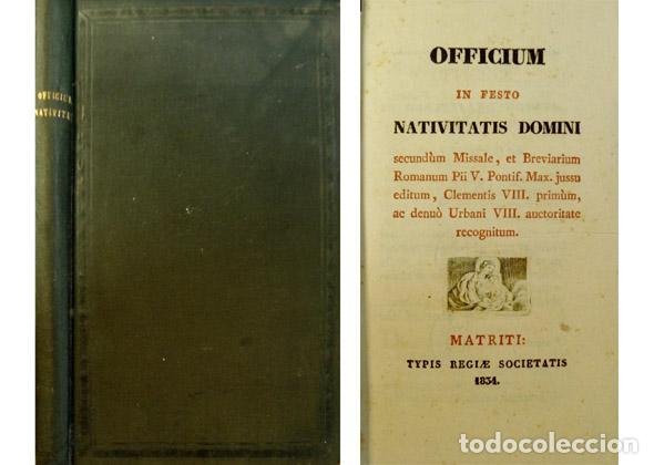 OFFICIUM. OFFICIUM IN FESTO NATIVITATIS DOMINI SECUNDÙM MISSALE ET BREVIARIUM ROMANUM... 1834. (Libros Antiguos, Raros y Curiosos - Religión)