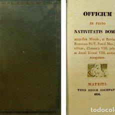 Libros antiguos: OFFICIUM. OFFICIUM IN FESTO NATIVITATIS DOMINI SECUNDÙM MISSALE ET BREVIARIUM ROMANUM... 1834.. Lote 75494299