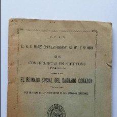 Libros antiguos: LIBRO, CONFERENCIAS SOBRE EL REINADO SOCIAL DEL CORAZON DE JESUS, 1917 DE 48 PAGINAS. Lote 75598875