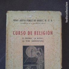 Libros antiguos: CURSO DE RELIGION,EL DOGMA,LA MORAL,LA VIDA SOBRENATURAL,FRAY JUSTO PEREZ-1953. Lote 75615067