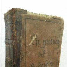 Libros antiguos: LA PASION DEL REDENTOR. TOMO I. JOSEPALLES. IMPRENTA Y LIBRERIA RELIGIOSA Y CIENTIFICA 1874.. Lote 75691407