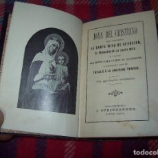 Libros antiguos: JOYA DEL CRISTIANO. LA SANTA MISA DE DEVOCIÓN - EL ORDINARIO DE LA SANTA MISA... 1889. . Lote 76051159