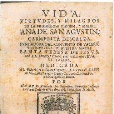 Libros antiguos: VIDA Y VIRTUDES Y MILAGROS DE LA PRODIGIOSA VIRGEN Y MADRE ANA DE SANAGUSTIN AÑO 1668. Lote 76059987