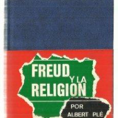 Libros antiguos: FREUD Y LA RELIGIÓN. ALBERT PLÉ. BILIOTECA DE AUTORES CRISTIANOS. MADRID. 1979. Lote 76223211