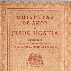 Libros antiguos: PASCUAL LLÓPEZ : CHISPITAS DE AMOR A JESÚS HOSTIA (ALTÉS, 1936). Lote 145780902