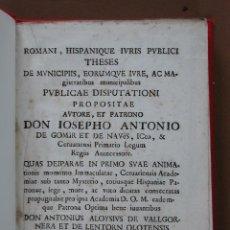 Libros antiguos: ROMANI, HISPANIQUE IURIS PUBLICI THESES DE MUNICIPIIS, EORUMQUE IURE..IOSEPHO A. DE GOMAR ET DE . Lote 77339817
