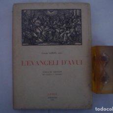 Libros antiguos: CARLES CARDÓ. L ´EVANGELI D ´AVUI. ED. ARIEL 1954. FOLIO. EJEMPLAR NUMERADO. Lote 77537449