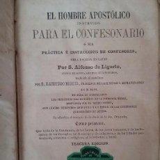 Libros antiguos: ALFONSO DE LIGORIO. EL HOMBRE APOSTOLICO INSTRUIDO PARA EL CONFESIONARIO. PONS Y COMPAÑIA LIBREROS.. Lote 77585189