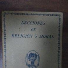 Libros antiguos: LECCIONES DE RELIGIÒN Y MORAL 1927 RAMIREZ Y AREVALO. Lote 77647045
