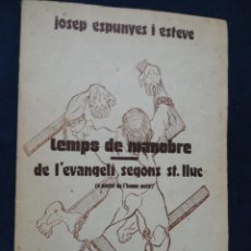 Libros antiguos: TEMPS DE MANOBRE - DE L'EVANGELI SEGONS ST. LLUC, PER J. ESPUNYES I ESTEVE. Lote 78524029