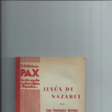 Libros antiguos: JESÚS DE NAZARET - JUAN DOMÍNGUEZ BERRUETA - 1936. Lote 78945677