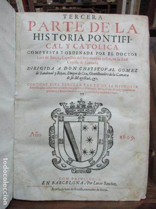 TERCERA PARTE DE LA HISTORIA PONTIFICAL Y CATOLICA. LUIS DE BAVIA. 1609. (Libros Antiguos, Raros y Curiosos - Religión)