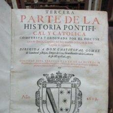Libros antiguos: TERCERA PARTE DE LA HISTORIA PONTIFICAL Y CATOLICA. LUIS DE BAVIA. 1609.. Lote 79302801