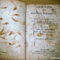 Libros antiguos: LIBRO ADORACION DEL SANTISIMO SACRAMENTO O EXERCICIO DEL VOTO . 1822 MADRID CALLE CARRETAS . Lote 79673577