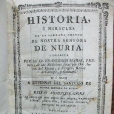 Libros antiguos: HISTORIA, Y MIRACLES DE LA SAGRADA IMATGE DE NOSTRA SENYORA DE NURIA. MARÉS, FRANCESCH. C. 1756.. Lote 79855577