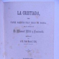 Libros antiguos: LA CRISTIADA,DEL PADRE MAESTRO FRAY DIEGO DE HOJEDA. BARCELONA 1867. Lote 79885885