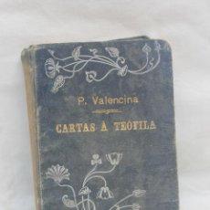 Libros antiguos: CARTAS A TEOFILA, POR FRAY AMBROSIO DE VALENCINA, SEVILLA 1903. Lote 80004337