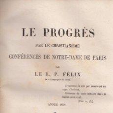 Libros antiguos: R. P. FÉLIX. LE PROGRÈS PAR LE CHRISTIANISME. CONFERÉNCES NOTRE-DAME DE PARÍS. 2 TOMOS. PARÍS, 1859.. Lote 79750449