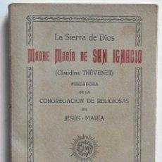 Libros antiguos: LA SIERVA DE DIOS MADRE MARÍA DE SAN IGNACIO - EDITORIAL DIARIO DE VALENCIA 1927. Lote 122965423