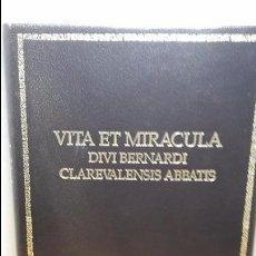 Libros antiguos: VITA ET MIRACULA DIVI BERNARDI CLAREVALENSIS ABBATIS,FACSIMIL NUMERADO.. Lote 80860123
