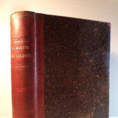 Libros antiguos: EL MÁRTIR DEL GOLGOTA. TRADICIONES DE ORIENTE. TOMOS I-II EN UN VOLUMEN. PÉREZ ESCRICH, ENRIQUE.. Lote 82500808